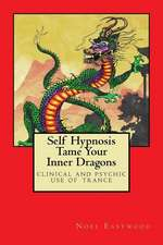 Self Hypnosis Tame Your Inner Dragons