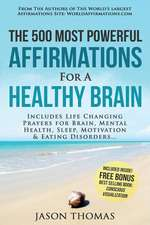 Affirmation - The 500 Most Powerful Affirmations for a Healthy Brain