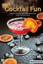 24/7 Cocktail Fun
