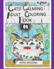 Cats Calming Adult Coloring Book