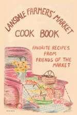 Lansdale Farmers' Market Cookbook