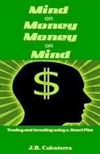 Mind on Money ? Money on Mind