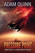 Pressure Point (Book Two of the Drive Maker Trilogy)