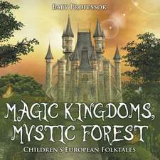 Magic Kingdoms, Mystic Forest | Children's European Folktales
