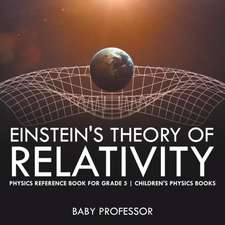 Einstein's Theory of Relativity - Physics Reference Book for Grade 5 | Children's Physics Books