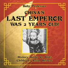 China's Last Emperor was 2 Years Old! History Books for Kids | Children's Asian History