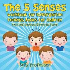 The 5 Senses Workbook for Kindergarten - Feelings Books for Children Children's Emotions & Feelings Books