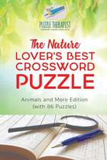 The Nature Lover's Best Crossword Puzzle | Animals and More Edition (with 86 Puzzles)