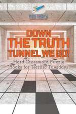 Down the Truth Tunnel We Go! | Hard Crossword Puzzle Books for Terrific Tuesdays