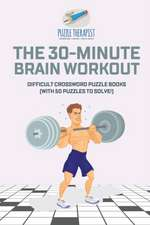 The 30-Minute Brain Workout | Difficult Crossword Puzzle Books (with 50 puzzles to solve!)