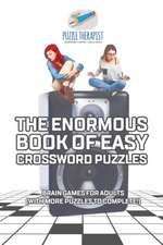 The Enormous Book of Easy Crossword Puzzles | Brain Games for Adults (with more puzzles to complete!)