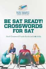 Be SAT Ready! Crosswords for SAT   Hard Crossword Puzzle Books (with 50 drills)