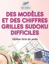 Des modèles et des chiffres | Grilles Sudoku difficiles | Édition livre de poche