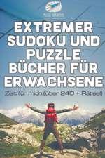Extremer Sudoku und Puzzle Bücher für Erwachsene   Zeit für mich (über 240 + Rätsel)