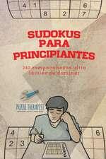 Sudokus para principiantes | 240 rompecabezas ultrafáciles de dominar