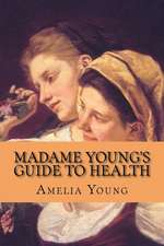 Madame Young's Guide to Health