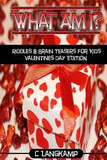 What Am I? Riddles and Brain Teasers for Kids Valentine's Day Edition