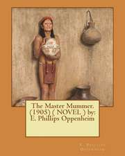The Master Mummer. (1905) ( Novel ) by
