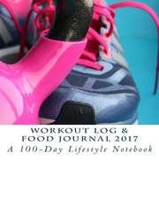 Workout Log & Food Journal 2017