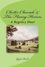 Chester Charade & the Fleeing Heiress