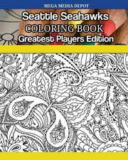 Seattle Seahawks Coloring Book Greatest Players Edition