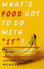 What's Food Got to Do with It?