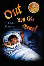 Out You Go, Fear! (Afraid of Darkness? Monsters? Fantastic Beasts? Ghosts? Demons? Minecraft Zombies? This Mv Best Seller Children's Good Night Going