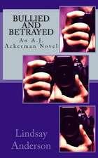 Bullied and Betrayed