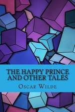 The Happy Prince and Other Tales (Special Edition)