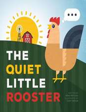 The Quiet Little Rooster