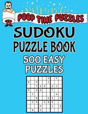 Poop Time Puzzles Sudoku Puzzle Book, 500 Easy Puzzles