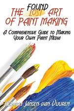The Found Art of Paint Making