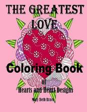 The Greatest Love Coloring Book