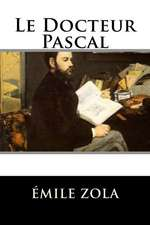 Le Docteur Pascal (French Edition)