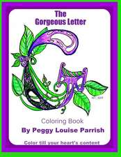 The Gorgeous Letter G Coloring Book