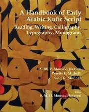 A Handbook of Early Arabic Kufic Script