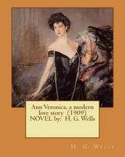 Ann Veronica, a Modern Love Story (1909) Novel by