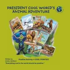 President Cool World's Animal Adventure