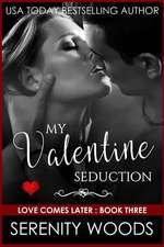 My Valentine Seduction