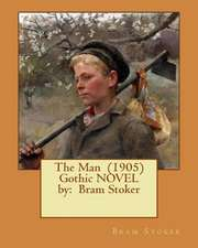 The Man (1905) Gothic Novel by