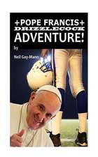 Pope Francis Drizzlecock Adventure!