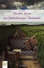 Der Amtschirurgus - Heimkehr (Grodruck)