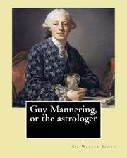 Guy Mannering, or the Astrologer. by
