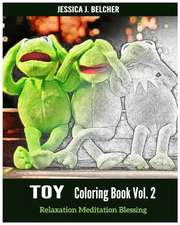 Toy Coloring Books Vol.2 for Relaxation Meditation Blessing