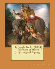 The Jungle Book (1894) ( Collection of Stories ) by