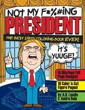 Not My F*cking President