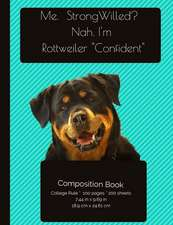 Funny Rottweiler - Confident Composition Notebook