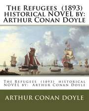 The Refugees (1893) Historical Novel by