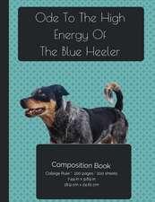 Blue Heeler - High Energy Composition Notebook