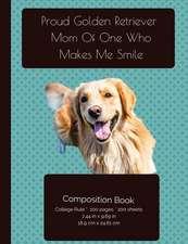 Proud Golden Retriever Mom Composition Notebook